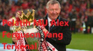 Pelatih MU Alex Ferguson Yang Terkenal